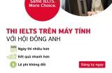 Hội đồng Anh Việt Nam ra mắt hình thức thi IELTS trên máy tính
