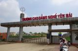 Trường cao đẳng nghề Yên Bái: Gắn đào tạo với yêu cầu phát triển của địa phương