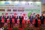 """Vietnam Growtech 2019: """"Sàn giao dịch"""" chuyên nghiệp của ngành nông lâm ngư nghiệp"""