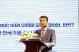 Đối thoại với doanh nghiệp Hàn Quốc  về BHXH, BHYT