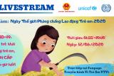 Việt Nam tham gia chiến dịch toàn cầu đối phó với nguy cơ lao động trẻ em tăng cao do COVID-19