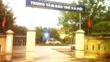 Trung tâm BTXH Thừa Thiên - Huế: 'Mái ấm' của bệnh nhân tâm thần