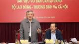Đoàn công tác của Ban Chỉ đạo Trung ương về phòng, chống tham nhũng làm việc với Ban Cán sự Đảng Bộ Lao động – Thương binh và Xã hội