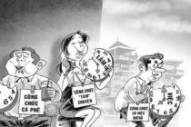 Nghịch lý lương công chức thấp nhưng vẫn tấp nập người muốn xin vào