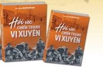 """Sách """"Hồi ức chiến tranh Vị Xuyên"""" và chuyện kể của những người trong cuộc"""