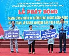 Phú Thọ phát động Tháng Công nhân và hưởng ứng Tháng Hành động về an toàn, vệ sinh lao động năm 2018