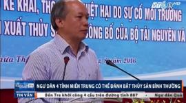 Ngư dân 4 tỉnh miền Trung có thể đánh bắt hải sản bình thường