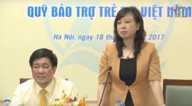 Hướng tới kỷ niệm 25 năm thành lập Quỹ Bảo trợ trẻ em Việt Nam