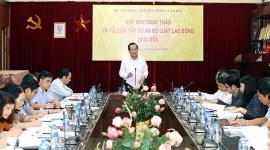 Bộ Luật Lao động sẽ được sửa đổi cơ bản và toàn diện