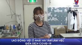 Lao động Việt ở Nhật an tâm giữa dịch Covid-19