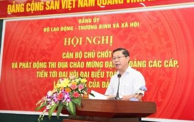 Đảng ủy Bộ tổ chức Hội nghị Cán bộ chủ chốt và Phát động thi đua chào mừng Đại hội Đảng các cấp tiến tới Đại hội Đại biểu toàn quốc lần thứ XIII của Đảng